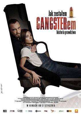Plakatmotiv: Jak zostalem gangsterem. Historia prawdziwa